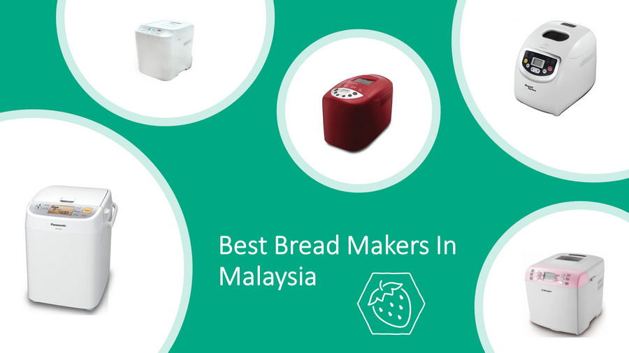 5 Best Bread Makers In Malaysia 2021: Make Breads at Home! image